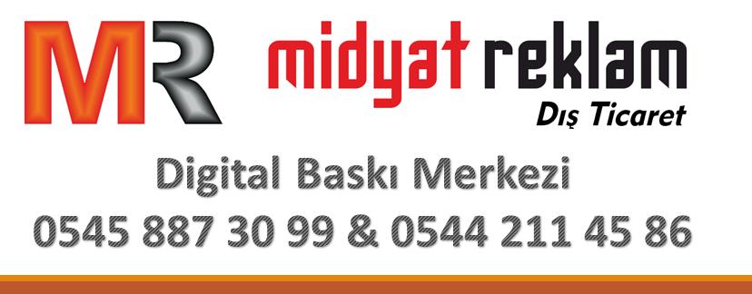 Midyat Reklam Tabela Digital Baskı Merkezi 0544  211 45 86